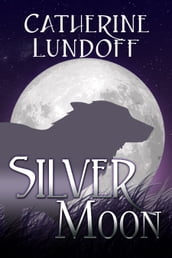Silver Moon: A Wolves of Wolf s Point Novel