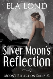 Silver Moon s Reflection