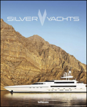 Silver yachts. Brands by hands. Ediz. inglese, russa e cinese