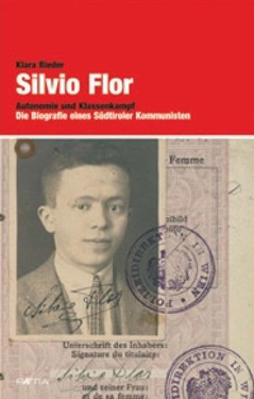 Silvio Flor. Autonomie und Klassenkampf - Klara Rieder |