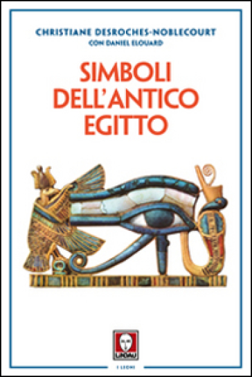 Simboli dell'antico Egitto - Christiane Desroches Noblecourt   Rochesterscifianimecon.com