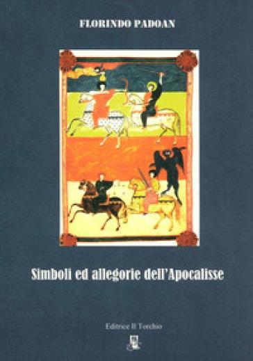 Simboli ed allegorie dell'Apocalisse - Florindo Padoan  