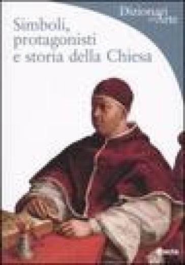 Simboli, protagonisti e storia della Chiesa - Rosa Giorgi | Rochesterscifianimecon.com