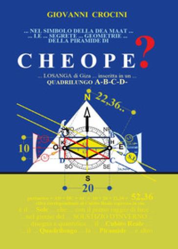 Nel Simbolo della Dea Maat le Segrete Geometrie della Piramide di Cheope - Giovanni Crocini |