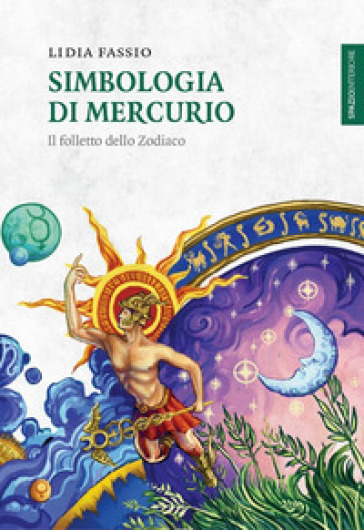 Simbologia di Mercurio. Il folletto dello Zodiaco - Lidia Fassio | Thecosgala.com