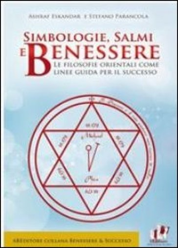 Simbologie, salmi e benessere. Le filosofie orientali come linee guida per il successo - Ashraf Eskandar | Thecosgala.com