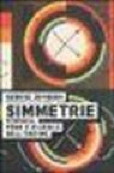 Simmetrie. Scienza, fede e ricerca dell'ordine - George Johnson  