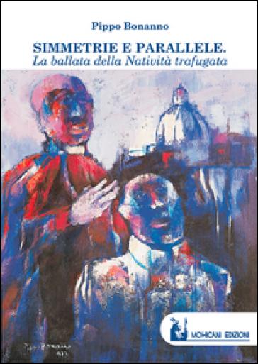 Simmetrie e parallele. La ballata della natività trafugata - Pippo Bonanno | Kritjur.org
