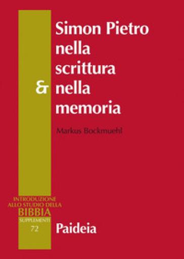Simon Pietro nella scrittura e nella memoria - Markus Bockmuehl   Kritjur.org