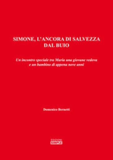 Simone, l'ancora di salvezza dal buio - Domenico Bernetti   Kritjur.org