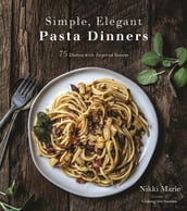 Simple, Elegant Pasta Dinners