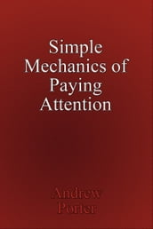 Simple Mechanics of Paying Attention