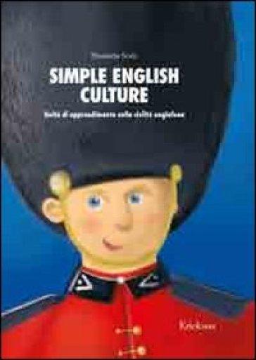 Simple english culture. Consolidamento dell'inglese di base attraverso attività sulla civiltà anglofona. Kit. Con CD-ROM - Elisabetta Scala  