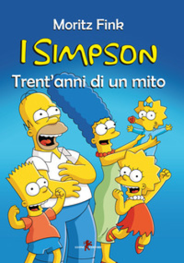 I Simpson. Trent'anni di un mito - Moritz Fink pdf epub