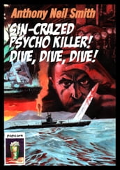 Sin-Crazed Psycho Killer! Dive, Dive, Dive!