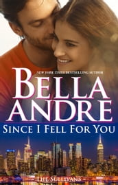 Since I Fell For You (New York Sullivans #2)