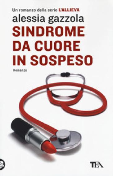 Sindrome da cuore in sospeso - Alessia Gazzola |