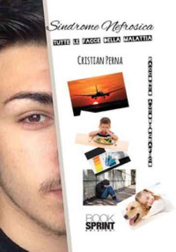 Sindrome nefrosica. Tutte le facce della malattia - Cristian Perna | Thecosgala.com