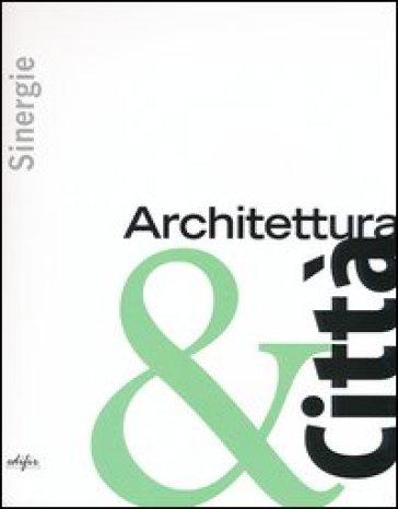 Sinergie. Architettura & città - F. Fabbrizzi   Thecosgala.com