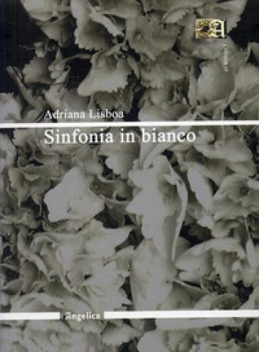 Sinfonia in bianco - Adriana Lisboa | Jonathanterrington.com