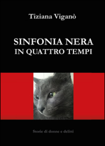 Sinfonia nera in quattro tempi - Tiziana Viganò  