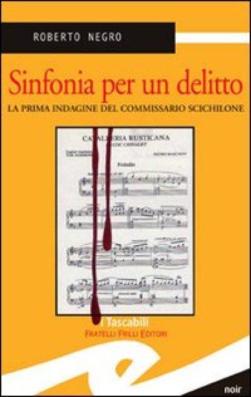 Sinfonia per un delitto - Roberto Negro |