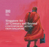 Singapore art. 21st century and beyond contemporary artists from Singapore