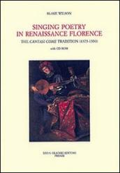 Singing Poetry in Renaissance Florence. The Cantasi Come Tradition (1375-1550). Con CD-ROM