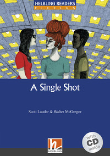 A Single Shot. Livello 5 (B1). Con CD-Audio - Scott Lauder |