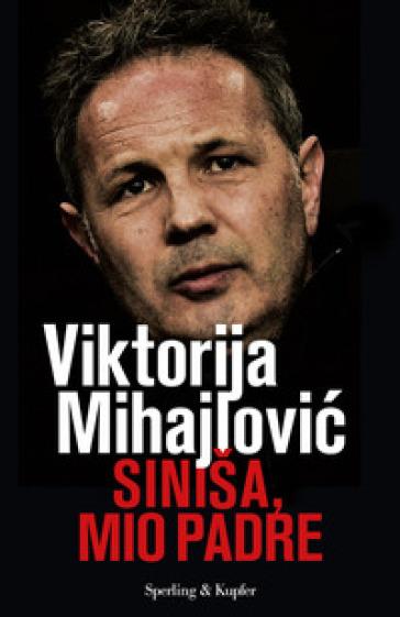 Sinisa, mio padre - Viktorija Mihajlovi? | Thecosgala.com