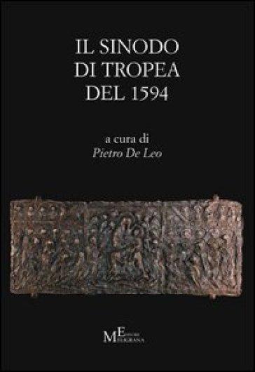 Il Sinodo di Tropea del 1594. Testo latino a fronte - P. De Leo | Jonathanterrington.com