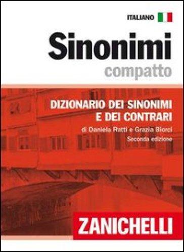 Sinonimi compatto. Dizionario dei sinonimi e dei contrari - Daniela Ratti |
