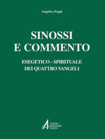 Sinossi e commento esegetico-spirituale dei quattro Vangeli - Angelico Poppi | Thecosgala.com