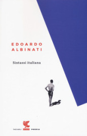 Sintassi italiana - Edoardo Albinati