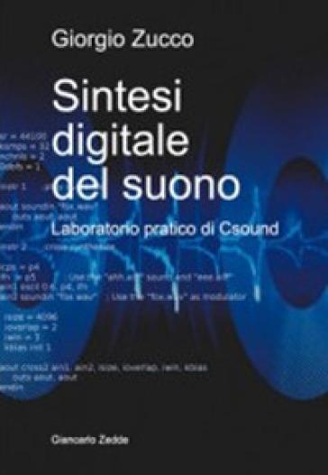 Sintesi digitale del suono. Laboratorio pratico di Csound - Giorgio Zucco |