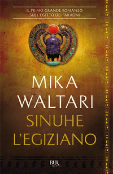 Sinuhe l'egiziano - Mika Waltari |