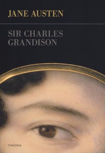 Sir Charles Grandison - Jane Austen  