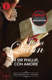 A Sir Phillip, con amore. Serie Bridgerton. 5.