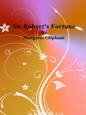 Sir Robert s Fortune
