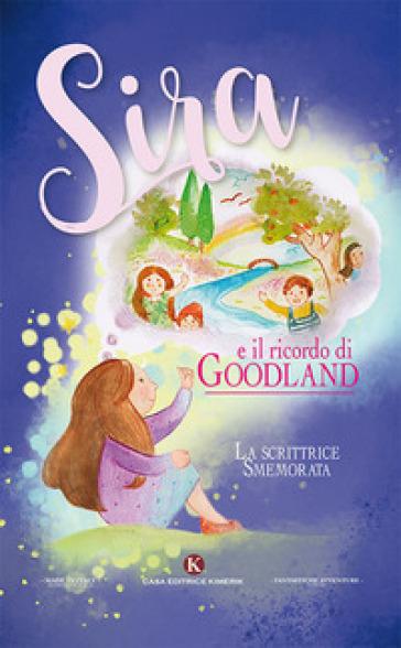 Sira e il ricordo di Goodland - La scrittrice smemorata |