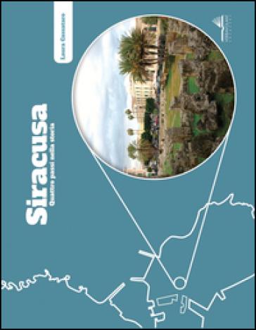 Siracusa, quattro passi nella storia - Laura Cassataro  