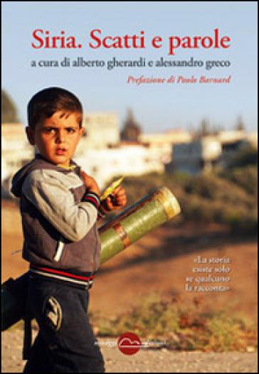 Siria. Scatti e parole - A. Gherardi |