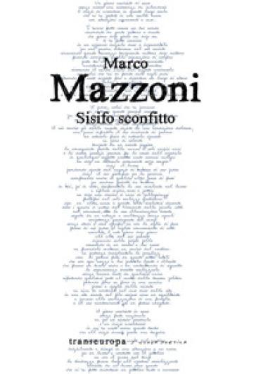 Sisifo sconfitto - Marco Mazzoni |