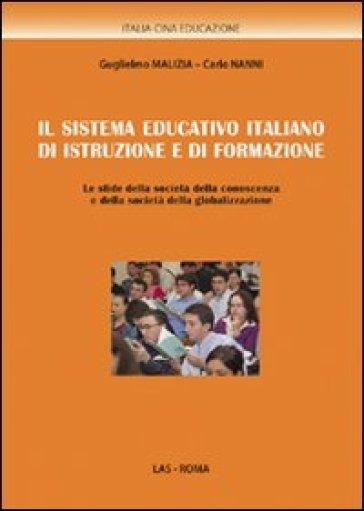 Sistema educativo italiano di istruzione e di formazione. Le sfide della società della conoscenza e della società della globalizzazione (Il) - Guglielmo Malizia |