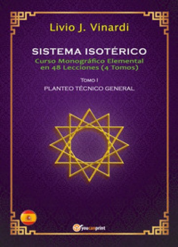 Sistema isotérico. Curso monografico elemental en 48 lecciones. 1. - Livio J. Vinardi   Thecosgala.com