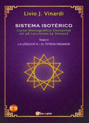 Sistema isotérico. Curso monografico elemental en 48 lecciones. 2. - Livio J. Vinardi |