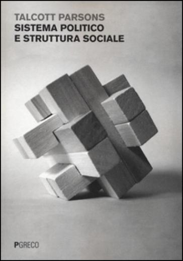 Sistema politico e struttura sociale - Talcott Parsons pdf epub