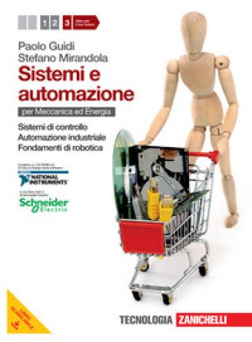 Sistemi e automazione. Per le Scuole superiori. Con CD-ROM. Con espansione online. 3: Sistemi di controllo-Automazione industriale-Fondamenti di robotica - Paolo Guidi |