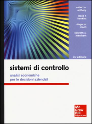 Sistemi di controllo. Analisi economiche per le decisioni aziendali. Con aggiornamento online. Con e-book - D. M. Macrì |