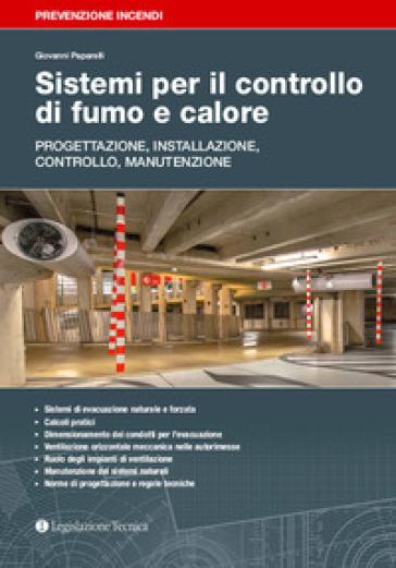 Sistemi per il controllo di fumo e calore. Progettazione, installazione, controllo, manutenzione